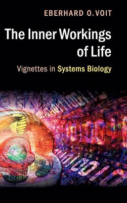 The Inner Workings of Life: Vignettes in Systems Biology (Hardback)