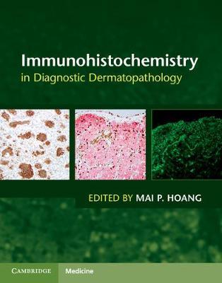 Immunohistochemistry in Diagnostic Dermatopathology (Hardback)
