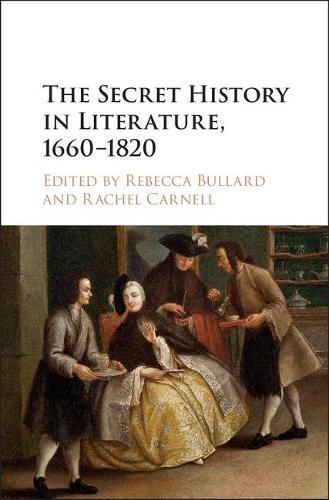 The Secret History in Literature, 1660-1820 (Hardback)