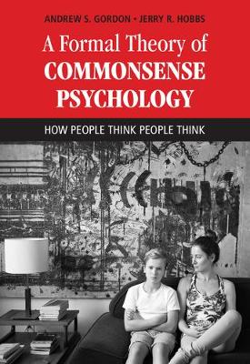 A Formal Theory of Commonsense Psychology: How People Think People Think (Hardback)