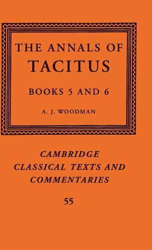 The Annals of Tacitus: Books 5-6 - Cambridge Classical Texts and Commentaries (Hardback)