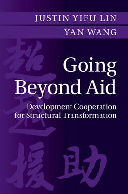 Going Beyond Aid: Development Cooperation for Structural Transformation (Hardback)