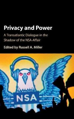 Privacy and Power: A Transatlantic Dialogue in the Shadow of the NSA-Affair (Hardback)