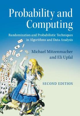 Probability and Computing: Randomization and Probabilistic Techniques in Algorithms and Data Analysis (Hardback)