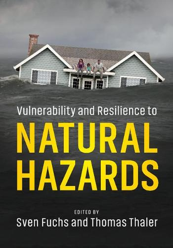 Vulnerability and Resilience to Natural Hazards (Hardback)