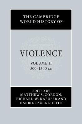 The Cambridge World History of Violence - The Cambridge World History of Violence 4 Volume Hardback Set Volume 2 (Hardback)