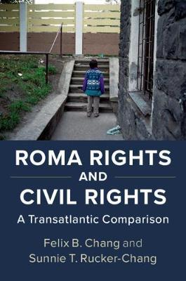 Roma Rights and Civil Rights: A Transatlantic Comparison (Hardback)