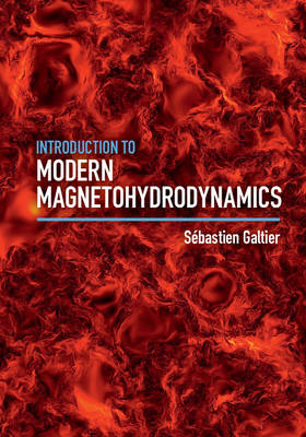 Introduction to Modern Magnetohydrodynamics (Hardback)