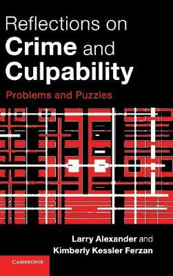 Reflections on Crime and Culpability: Problems and Puzzles (Hardback)