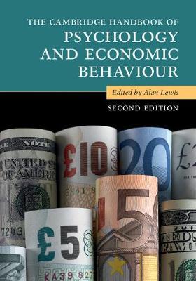 The Cambridge Handbook of Psychology and Economic Behaviour - Cambridge Handbooks in Psychology (Hardback)