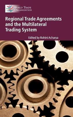 Regional Trade Agreements and the Multilateral Trading System (Hardback)