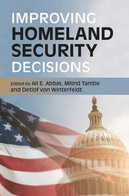 Improving Homeland Security Decisions (Hardback)