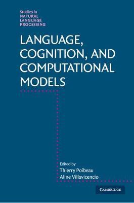 Language, Cognition, and Computational Models - Studies in Natural Language Processing (Hardback)