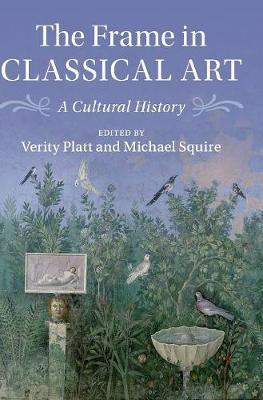 The Frame in Classical Art: A Cultural History (Hardback)