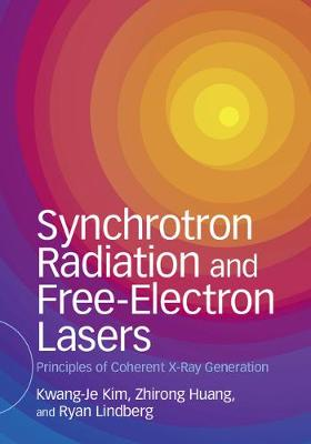 Synchrotron Radiation and Free-Electron Lasers: Principles of Coherent X-Ray Generation (Hardback)