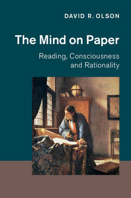 The Mind on Paper: Reading, Consciousness and Rationality (Hardback)