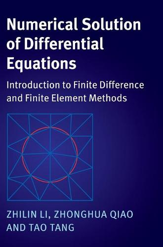 Numerical Solution of Differential Equations: Introduction to Finite Difference and Finite Element Methods (Hardback)