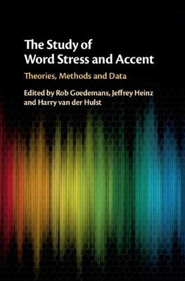 The Study of Word Stress and Accent: Theories, Methods and Data (Hardback)