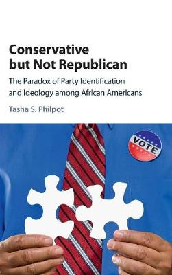 Conservative but Not Republican: The Paradox of Party Identification and Ideology among African Americans (Hardback)