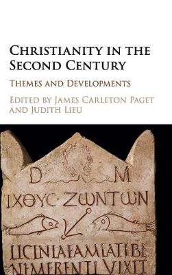 Christianity in the Second Century: Themes and Developments (Hardback)