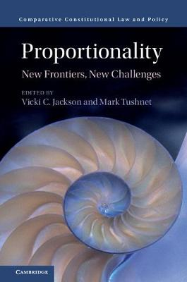 Comparative Constitutional Law and Policy: Proportionality: New Frontiers, New Challenges (Hardback)