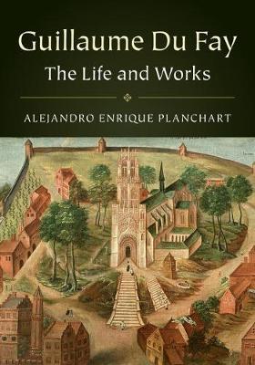 Guillaume Du Fay 2 Volume Hardback Set: The Life and Works (Hardback)