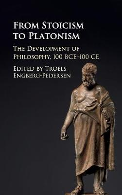 From Stoicism to Platonism: The Development of Philosophy, 100 BCE-100 CE (Hardback)