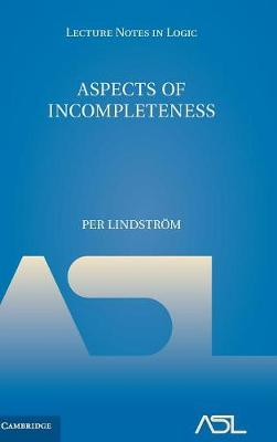 Aspects of Incompleteness - Lecture Notes in Logic 10 (Hardback)