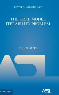 Lecture Notes in Logic: The Core Model Iterability Problem Series Number 8 (Hardback)