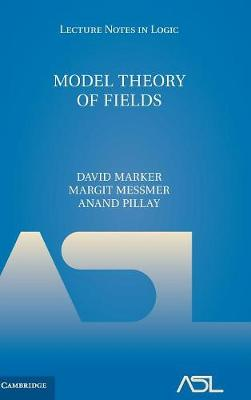 Model Theory of Fields - Lecture Notes in Logic 5 (Hardback)