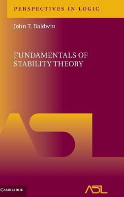 Perspectives in Logic: Fundamentals of Stability Theory Series Number 12 (Hardback)