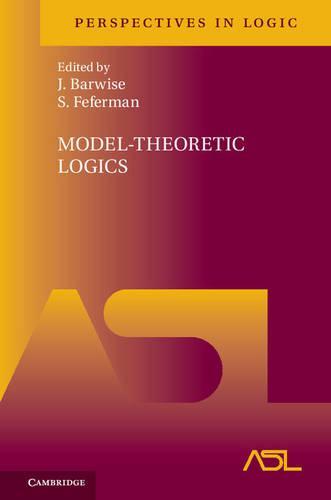Model-Theoretic Logics - Perspectives in Logic 8 (Hardback)