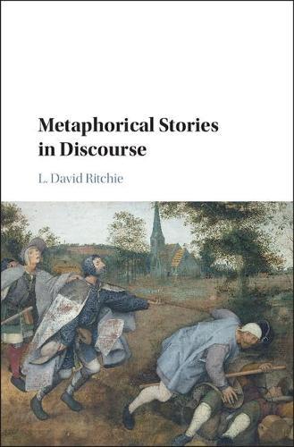Metaphorical Stories in Discourse (Hardback)