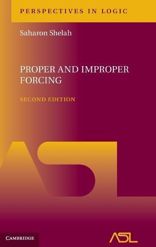Proper and Improper Forcing - Perspectives in Logic 5 (Hardback)