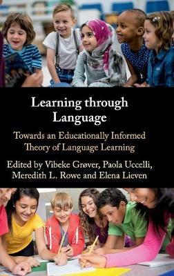 Learning through Language: Towards an Educationally Informed Theory of Language Learning (Hardback)
