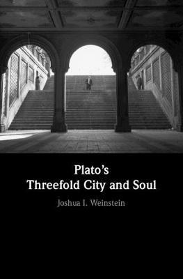 Plato's Threefold City and Soul (Hardback)