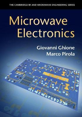 Microwave Electronics - The Cambridge RF and Microwave Engineering Series (Hardback)