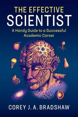 The Effective Scientist: A Handy Guide to a Successful Academic Career (Hardback)