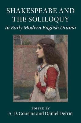 Shakespeare and the Soliloquy in Early Modern English Drama (Hardback)