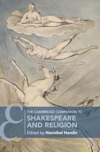 The Cambridge Companion to Shakespeare and Religion - Cambridge Companions to Literature (Hardback)