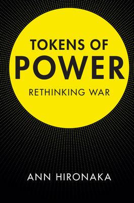 Tokens of Power: Rethinking War (Hardback)