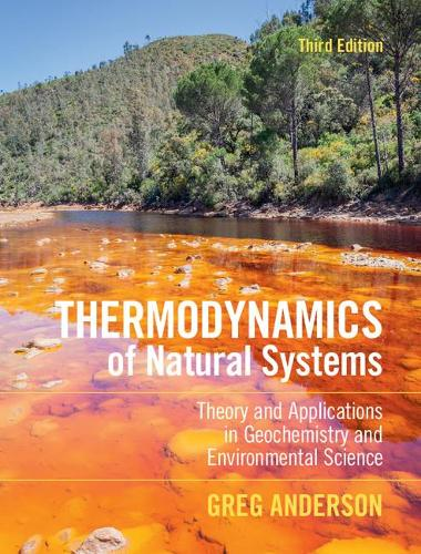Thermodynamics of Natural Systems: Theory and Applications in Geochemistry and Environmental Science (Hardback)