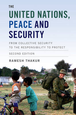 The United Nations, Peace and Security: From Collective Security to the Responsibility to Protect (Hardback)