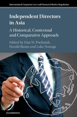 International Corporate Law and Financial Market Regulation: Independent Directors in Asia: A Historical, Contextual and Comparative Approach (Hardback)