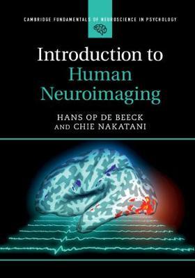 Introduction to Human Neuroimaging - Cambridge Fundamentals of Neuroscience in Psychology (Hardback)