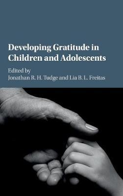 Developing Gratitude in Children and Adolescents (Hardback)