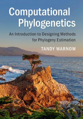 Computational Phylogenetics: An Introduction to Designing Methods for Phylogeny Estimation (Hardback)