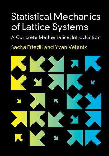Statistical Mechanics of Lattice Systems: A Concrete Mathematical Introduction (Hardback)