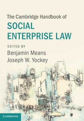 The Cambridge Handbook of Social Enterprise Law - Cambridge Law Handbooks (Hardback)