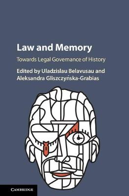 Law and Memory: Towards Legal Governance of History (Hardback)